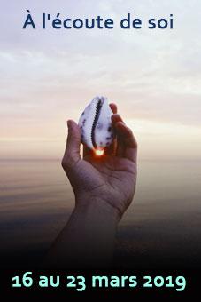 """séjour """"À l'écoute de soi"""" //16-23 mars 2019"""